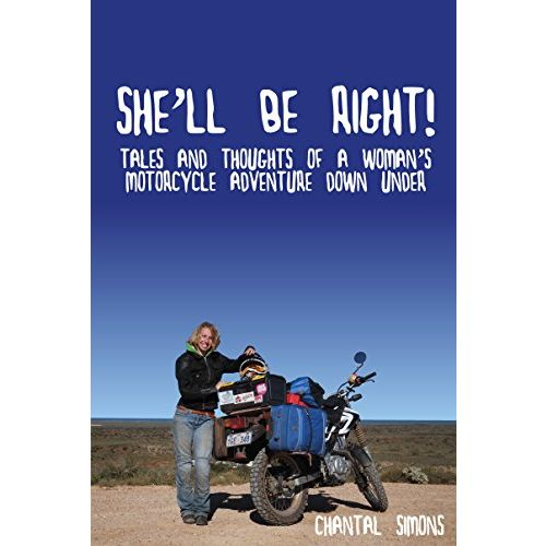 She'll be right! Tales and thoughts of a woman's motorcycle adventure Down Under